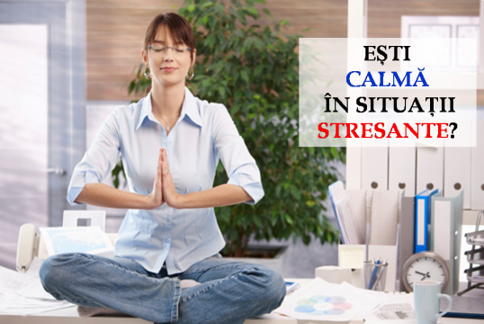 esti calma in sit stresante office